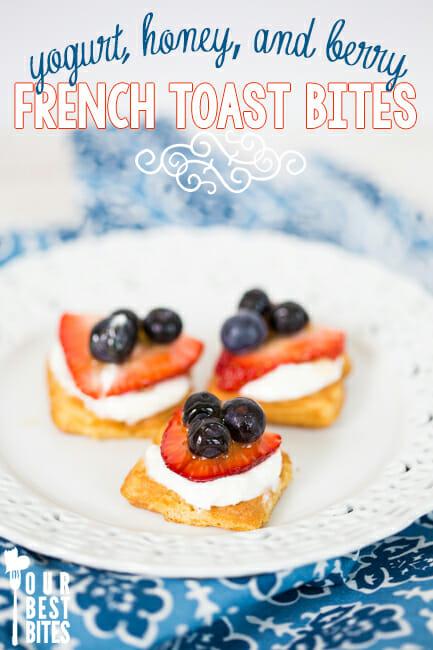 yogurt, honey, and berry french toast bites